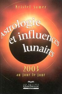 Astrologie et influences lunaires 2003  : au jour le jour
