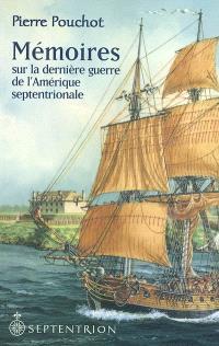 Mémoires sur la dernière guerre de l'Amérique septentrionale..