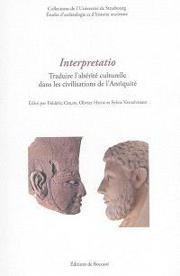 Interpretatio : traduire l'altérité culturelle dans les civilisations de l'Antiquité