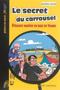 Le secret du carrousel : étrange manège en baie de Somme