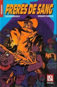 Frères de sang. Volume 2, Shadowmania