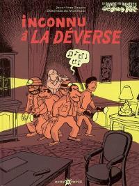 La bande des bandits. Volume 2006, Inconnu à la déverse