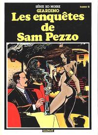 Les Enquêtes de Sam Pezzo. Volume 2, Son dernier coup