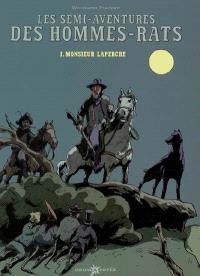 Les semi-aventures des hommes-rats. Volume 1, Monsieur Laperche