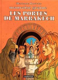 Mauvaise graine. Volume 3, Les portes de Marrakech