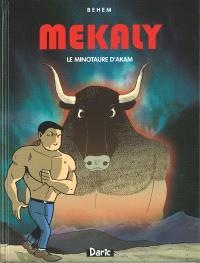 Mékaly. Volume 1, Le minotaure d'Akam