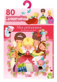 Mes princesses de contes de fées : 80 gommettes autocollantes
