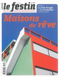 Festin (Le). n° 99, Maisons de rêve