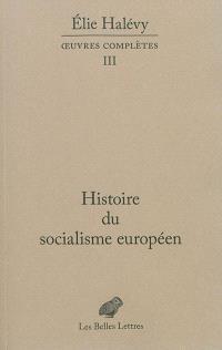 Oeuvres complètes. Volume 3, Histoire du socialisme européen