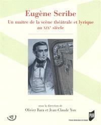Eugène Scribe : un maître de la scène théâtrale et lyrique au XIXe siècle