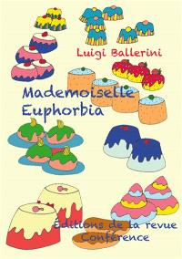 Mademoiselle Euphorbia, maître-pâtissière