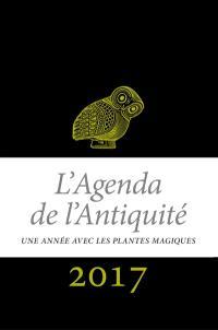 L'agenda de l'Antiquité 2017 : une année avec les plantes magiques