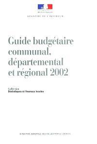 Guide budgétaire communal, départemental et régional 2002