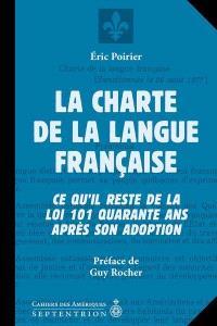 La charte de la langue française  : ce qu'il reste de la loi 101 quarante ans après son adoption