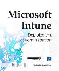 Microsoft Intune : déploiement et administration