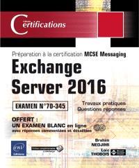 Exchange Server 2016 : préparation à la certification MCSE Messaging : examen n° 70-345