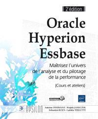 Oracle Hyperion Essbase : analyse et pilotage de la performance de l'entreprise : cours et ateliers
