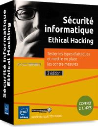 Sécurité informatique, ethical hacking : tester les types d'attaques et mettre en place les contre-mesures : coffret 2 livres