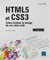 HTML5 et CSS3 : faites évoluer le design de vos sites web