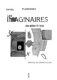 Les imaginaires en géométrie : extension du domaine des images géométriques à deux dimensions : essai d'une nouvelle concrétisation des imaginaires