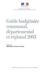 Guide budgétaire communal, départemental et régional 2003