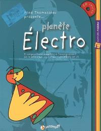 Planète Electro : 5 compositions adaptées à l'enseignement de la flûte à bec ou autres instruments en ut