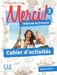 Merci ! méthode de français 1 : niveau CECR A1 : cahier d'activités