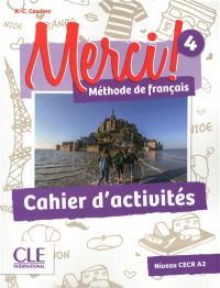 Merci ! méthode de français 4 : niveau CECR A2 : cahier d'activités