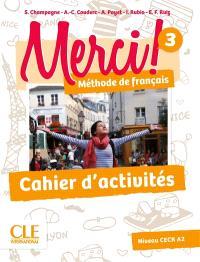 Merci ! méthode de français 3 : niveau CECR A2 : cahier d'activités