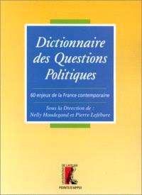 Le dictionnaire des questions politiques : 60 enjeux dans la France contemporaine