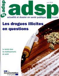 ADSP, actualité et dossier en santé publique. n° 95, Les drogues illicites en questions : la laïcité dans les établissements de santé