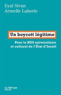 Un boycott légitime : pour le BDS universitaire et culturel de l'Etat d'Israël