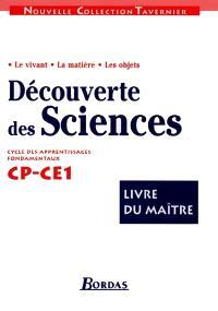Découverte des sciences CP-CE1 : cycle des apprentissages fondamentaux : livre du maître