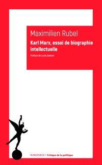 Karl Marx : essai de biographie intellectuelle