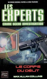 Les experts. Volume 4, Le corps du délit