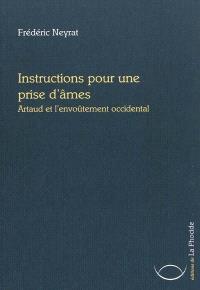 Instructions pour une prise d'âmes : Artaud et l'envoûtement occidental