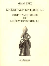 L'héritage de Fourier : utopie amoureuse et libération sexuelle