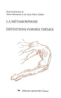 La métamorphose : définitions, formes, thèmes