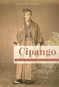 Cipango : itinéraire d'un jeune candide dans le Japon féodal