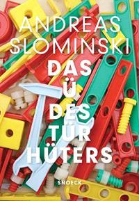 Andreas Slominski : das ü des Türhüters : exposition, Hamburg, Deichtorhallen, du 14 mai au 21 août 2016