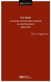 Co-esse : le mystère trinitaire dans la pensée de Jules Montchanin-swâmi Paramârûbyânanda : 1895-1957