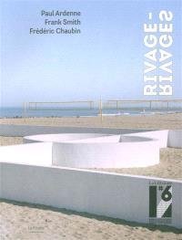 Rivage-rivages : la Littorale, 6e biennale internationale d'art contemporain Anglet-Côte basque, 26 août-2 novembre 2016