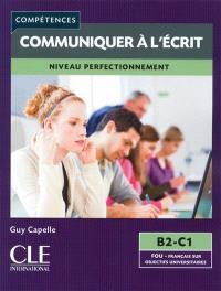 Communiquer à l'écrit : niveau perfectionnement : B2-C1
