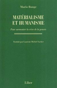 Matérialisme et humanisme  : pour surmonter la crise de la pensée
