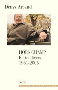 Hors Champ  : écrits divers 1961-2005