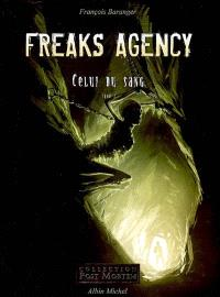 Freaks agency. Volume 2, Celui du sang
