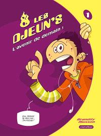 Les djeuns ! : l'avenir de demain !. Volume 1