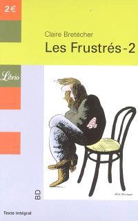 Les frustrés. Volume 2