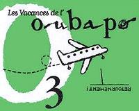Oubapo. Volume 3, Les vacances de l'OuBaPo
