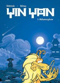 Yin Yan. Volume 1, Métamorphose